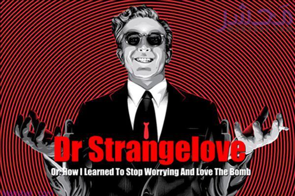 دکتر استرنجلاو یا: چگونه یادگرفتم دست از هراس بردارم و به بمب عشق بورزم/ Dr. Strangelove or: How I Learned to Stop Worrying and Love the Bomb